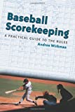 Wirkmaa, Andres: Baseball Scorekeeping: A Practical Guide to the Rules