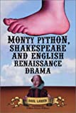 Larsen, Darl: Monty Python, Shakespeare and English Renaissance Drama