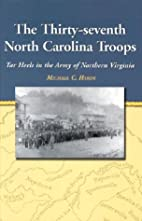 The thirty-seventh North Carolina troops :…