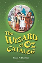 The Wizard of Oz Catalog: L. Frank Baum's…