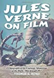 Renzi, Thomas C.: Jules Verne on Film: A Filmography of the Cinematic Adaptations of His Works, 1902 Through 1997
