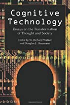 Cognitive Technology: Essays On The…
