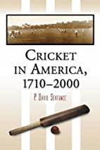 Cricket in America, 1710-2000 by P. David…