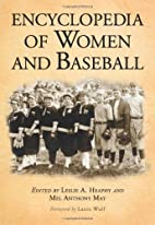 Encyclopedia of Women and Baseball by Leslie…
