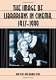 TEVIS, RAY: The Image Of Librarians In Cinema, 1917-1999