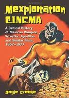 Mexploitation Cinema: A Critical History Of…