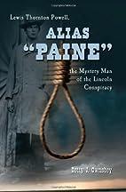 Alias Paine: Lewis Thornton Powell, the…