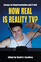 How Real Is Reality TV? Essays on…
