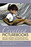 Marantz, Sylvia S.: Creating Picturebooks: Interviews With Editors, Art Directors, Reviewers, Booksellers, Professors, Librarians And Showcasers