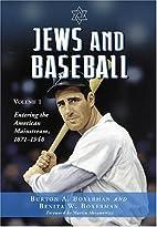 Jews And Baseball: Volume I: Entering the…