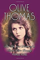 Olive Thomas: The Life and Death of a Silent…