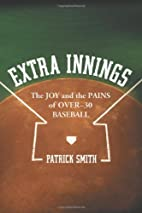 Extra Innings: The Joy and the Pains of…