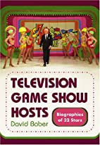 Television Game Show Hosts: Biographies of…