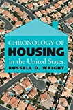 Russell O. Wright: Chronology of Housing in the United States