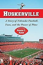 Huskerville: A Story of Nebraska Football,…