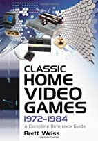 Classic Home Video Games, 1972-1984: A…