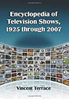 Encyclopedia of Television Shows, 1925…