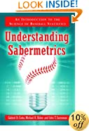 Understanding Sabermetrics: An Introduction to the Science of Baseball Statistics