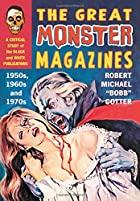 The Great Monster Magazines: A Critical…