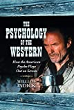 William Indick: The Psychology of the Western: How the American Psyche Plays Out on Screen