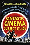 Bryan Senn: Fantastic Cinema Subject Guide: A Topical Index to 2,500 Horror, Science Fiction, and Fantasy Films(2 Volume Set)