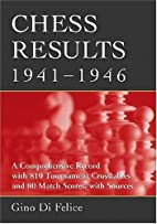Chess Results, 1941-1946: A Comprehensive…