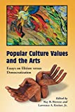 Ray B. Browne: Popular Culture Values and the Arts: Essays on Elitism versus Democratization