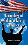 Russell O. Wright: Chronology of Religious Life in America