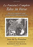Jean de La Fontaine: La Fontaine's Complete <I>Tales in Verse</I>: An Illustrated and Annotated Translation