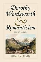 Dorothy Wordsworth & Romanticism by Susan M.…