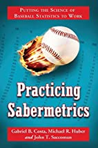Practicing Sabermetrics: Putting the Science…