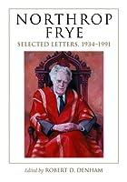 Northrop Frye: Selected Letters, 1934-1991…