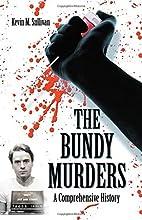 The Bundy Murders: A Comprehensive History…