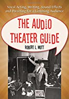 The Audio Theater Guide: Vocal Acting,…