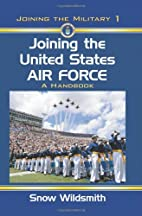 Joining the United States Air Force: A…