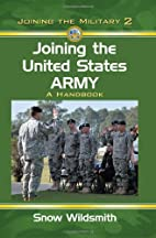 Joining the United States Army: A Handbook…