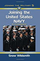 Joining the United States Navy: A Handbook…