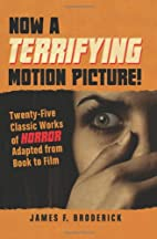 Now a Terrifying Motion Picture!:…