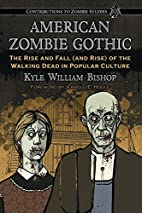American Zombie Gothic: The Rise and Fall…