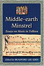 Middle-earth Minstrel: Essays on Music in…