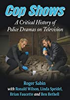 Cop Shows: A Critical History of Police…