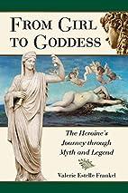 From Girl to Goddess: The Heroine's…
