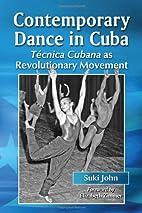Contemporary Dance in Cuba: Tecnica Cubana…