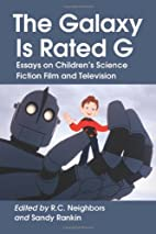 The Galaxy Is Rated G: Essays on Children's…