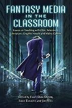 Fantasy Media in the Classroom: Essays on…