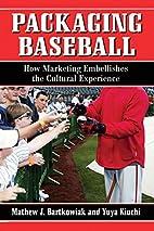 Packaging Baseball: How Marketing…