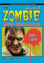 The Zombie Movie Encyclopedia: 2000-2010 by…