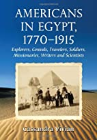 Americans in Egypt, 1770-1915: Explorers,…