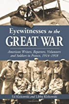 Eyewitnesses to the Great War: American…