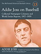 Addie Joss on Baseball: Collected Newspaper…